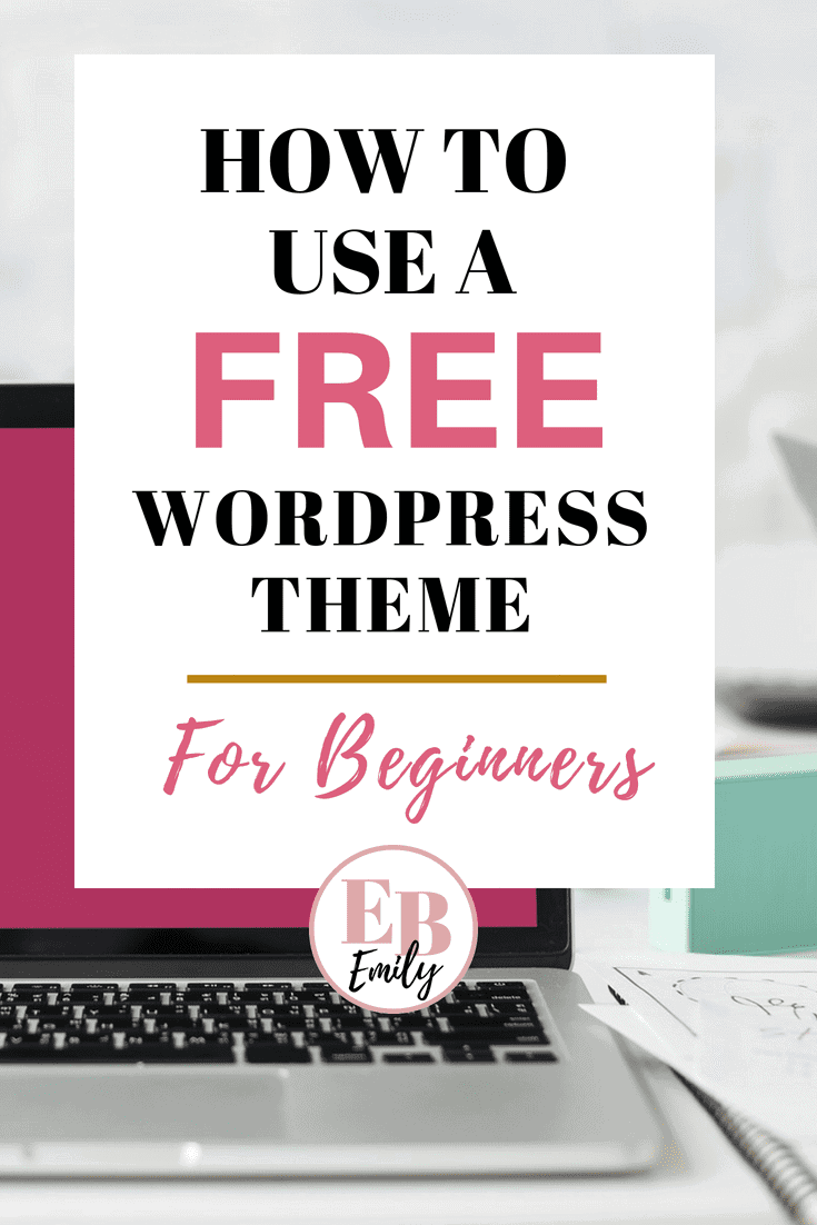 How to use a free WordPress theme for beginners