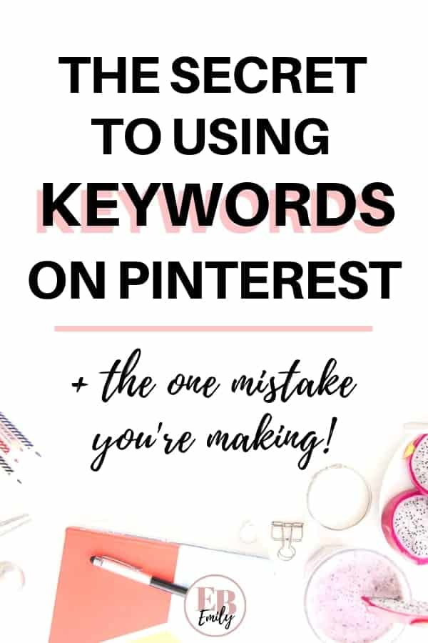 The secret to using keywords on Pinteret (+ the one mistake you're making!)