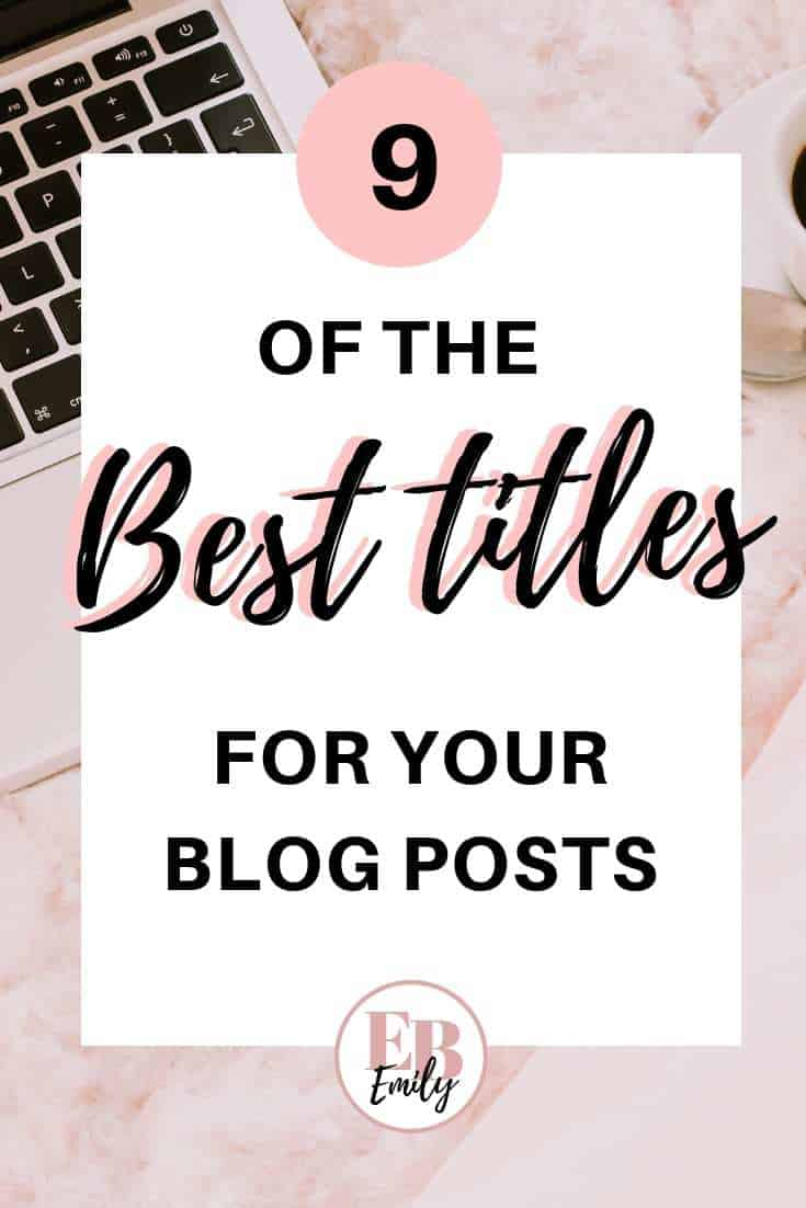 9 of the best titles for your blog posts