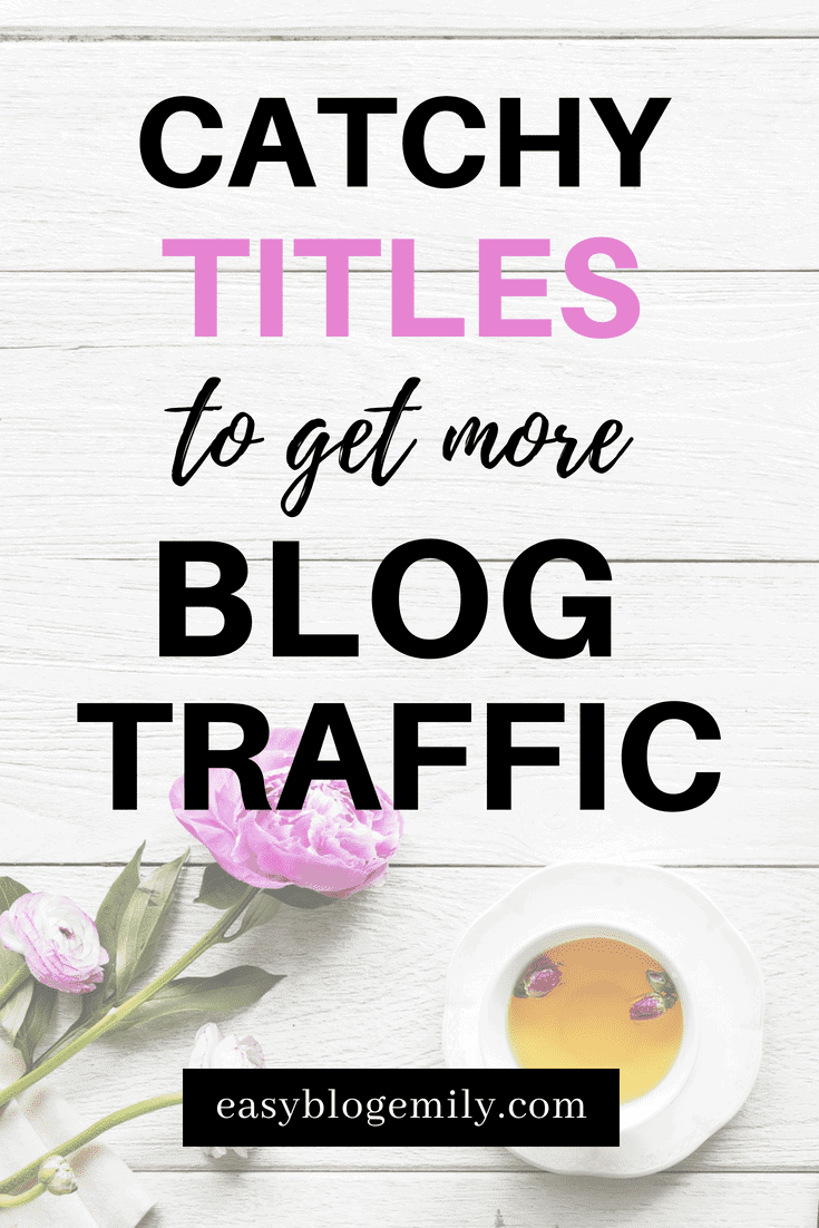 Catchy titles to get more blog traffic