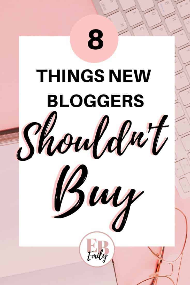 8 things new bloggers shouldn't buy