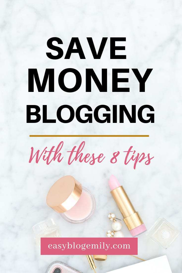 Save money blogging with these 8 tips
