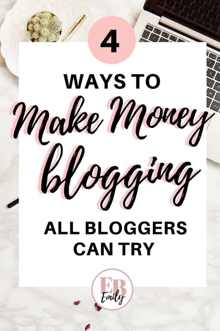 4 ways to make money blogging all bloggers can try