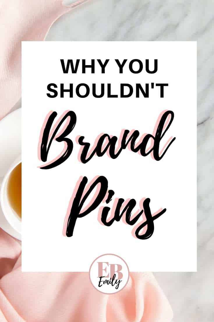 Why you shouldn't brand pins
