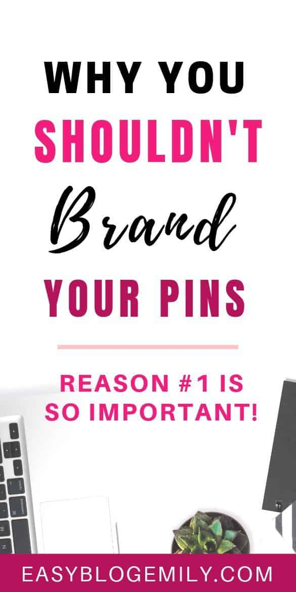 Why you shouldn't brand your pins (reason #1 is so important)