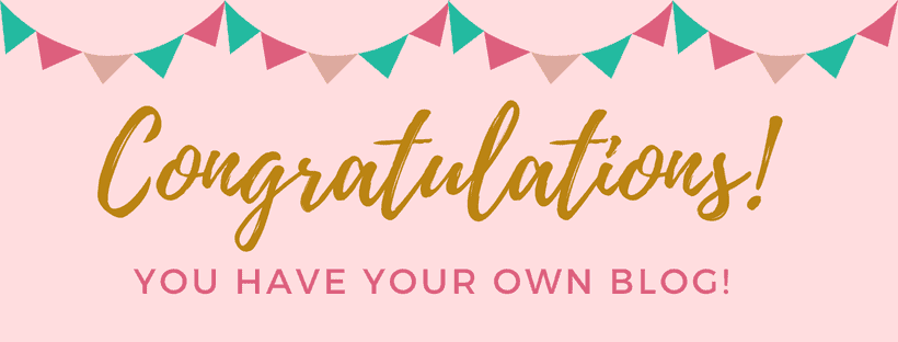 CONGRATULATIONS! You now have your own blog!