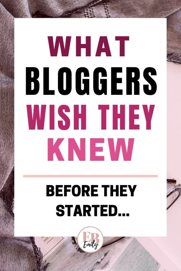 What bloggers wish they knew before they had started