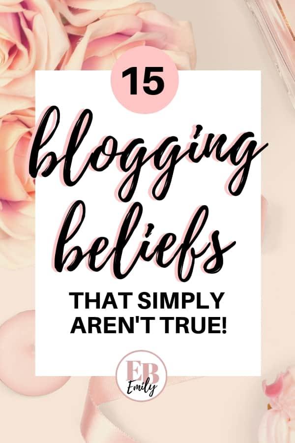 15 blogging beliefs that simply aren't true!