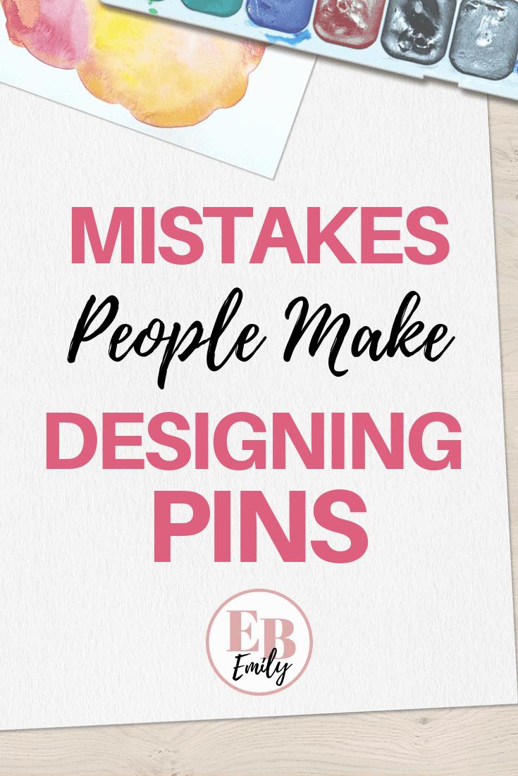 Mistakes people make designing pins