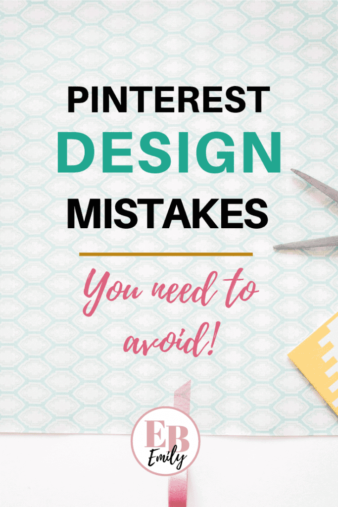 Want to get more blog traffic through Pinterest? Make sure you click to check out this list of Pinterest design mistakes you need to avoid if you want to get more traffic to your blog, or re-pin for inspo later.