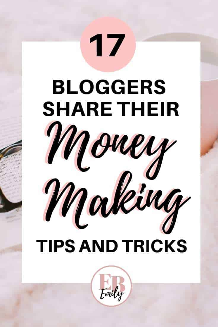 17 Bloggers share their money making tips and tricks