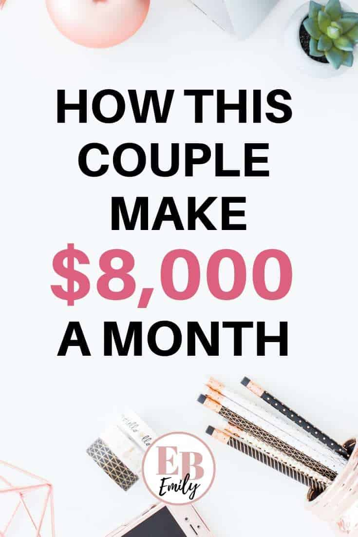 How this couple make $8,000 a month