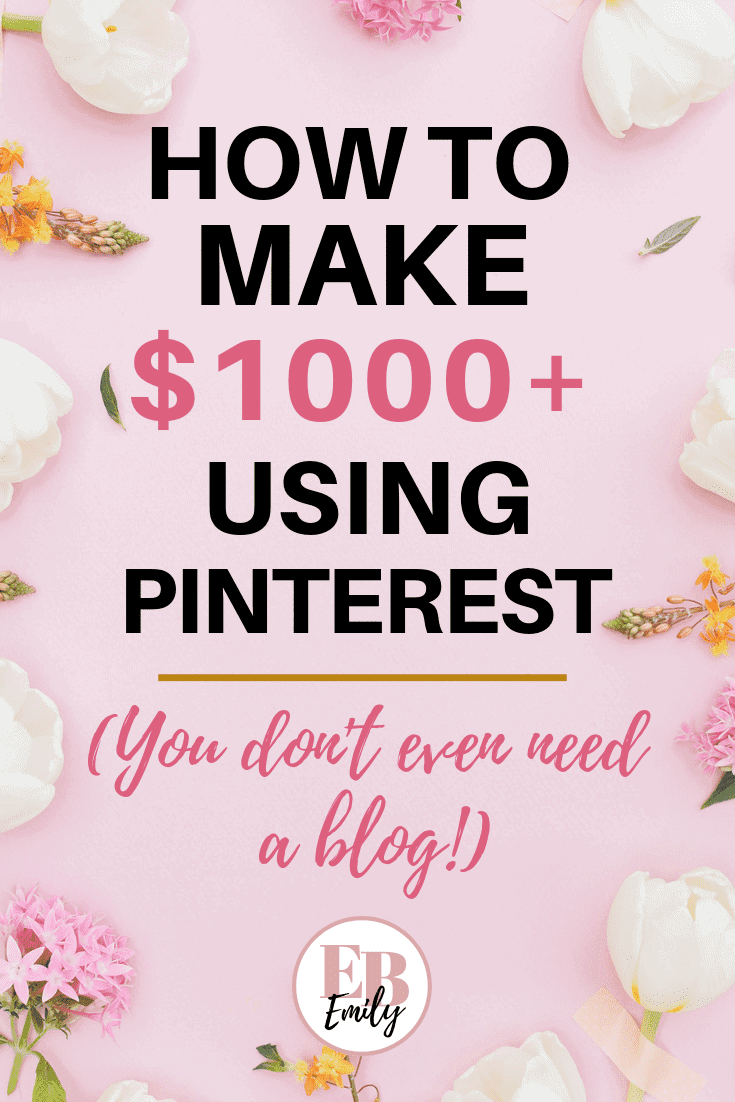 How to make $1000+ using Pinterest (You don't even need a blog!)