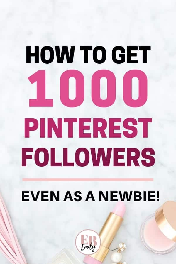 HOW TO GET 1000 PINTEREST FOLLOWERS