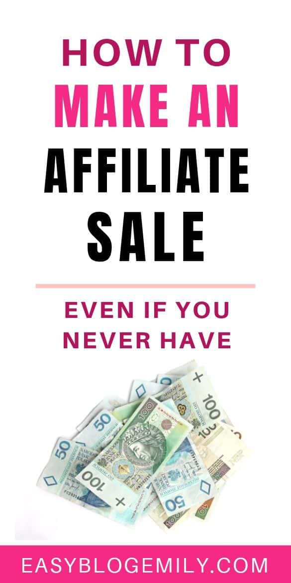 How to make an affiliate sale (even if you never have)