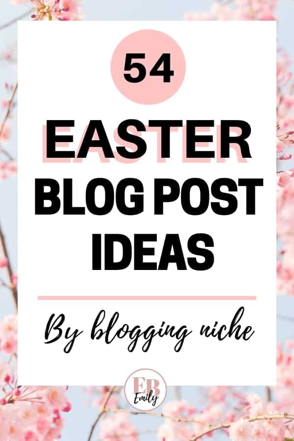 54 Easter blog post ideas (by blogging niche)