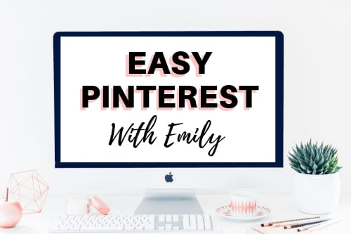 Easy Pinterest with Emily