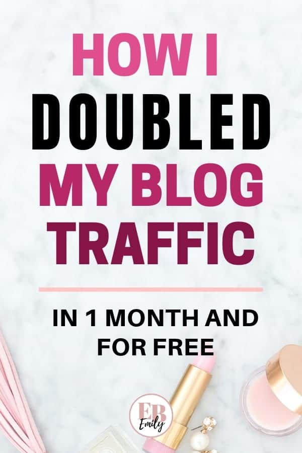 How I doubled my blog traffic (in 1 month and for free)